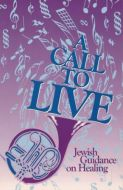 A Call to Live - Refuah